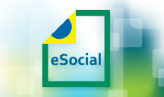 eSocial – Publicada Nota Orientativa sobre obrigatoriedade de preenchimento na versão revisada do leiaute 2.5